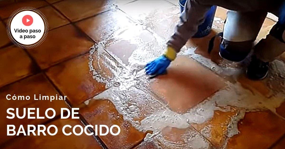 Cómo Limpiar El Suelo De Barro Cocido